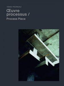 couverture: Yann Pocreau, Oeuvre processus / Process Piece, 2021